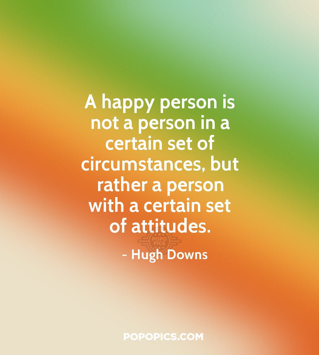 Quotes About Happy Person A Happy Person Is Not A Person In A Certain Set Quotes.