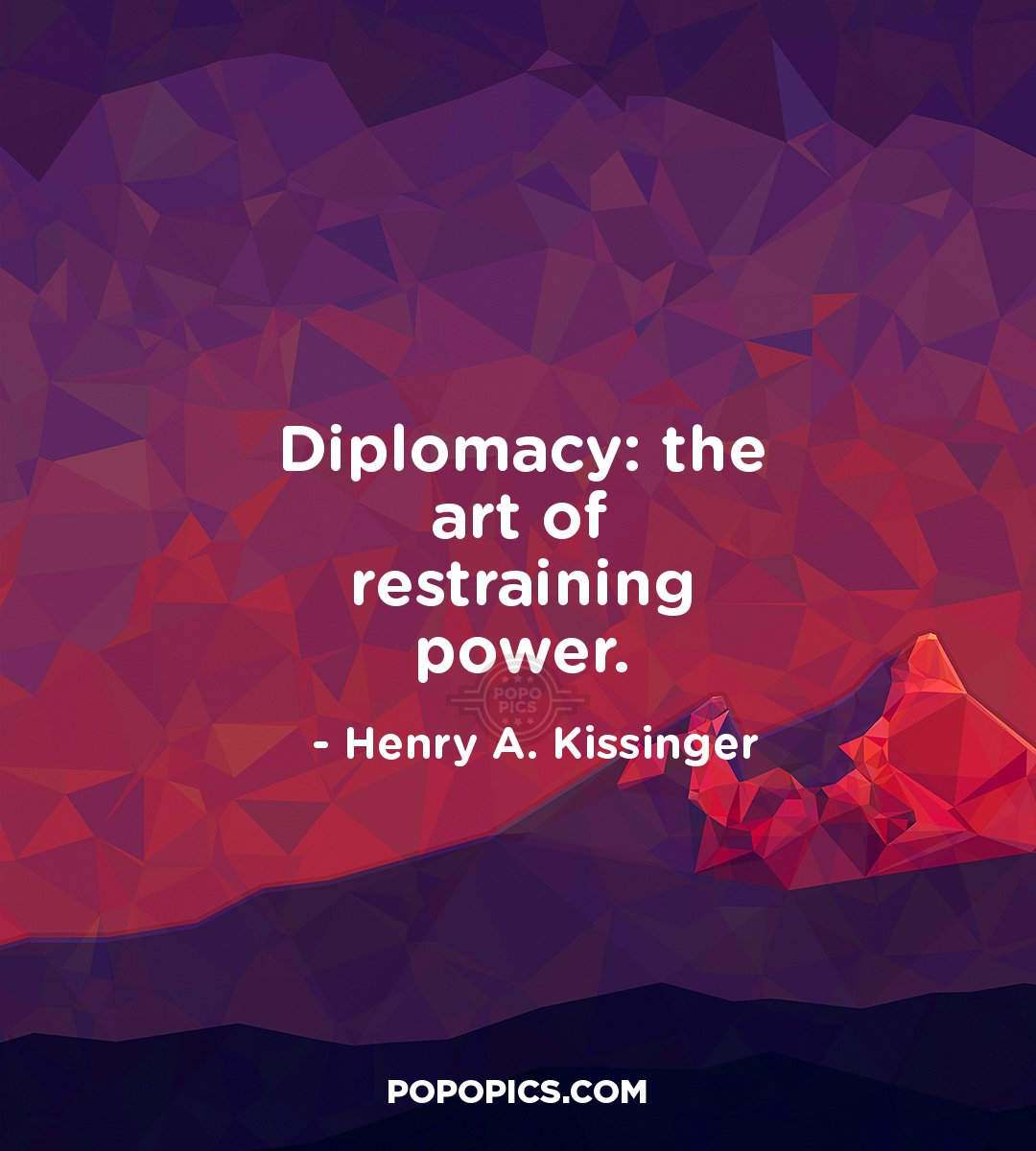 Diplomacy: the art of restraining power  ~ Quotes by Henry A
