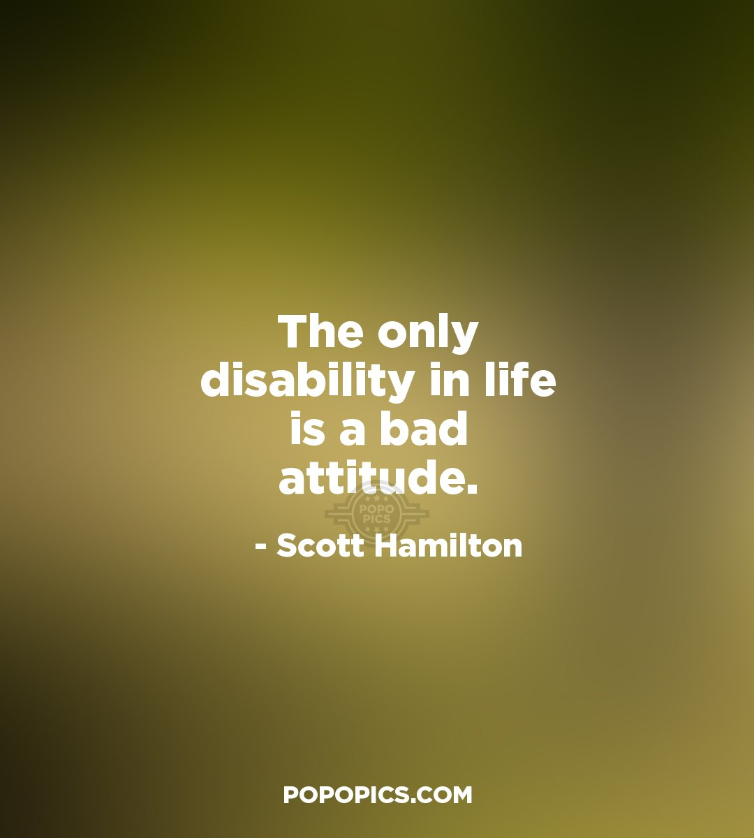 Disability Quotes The Only Disability In Life Is A Bad Attitude Quotesscott