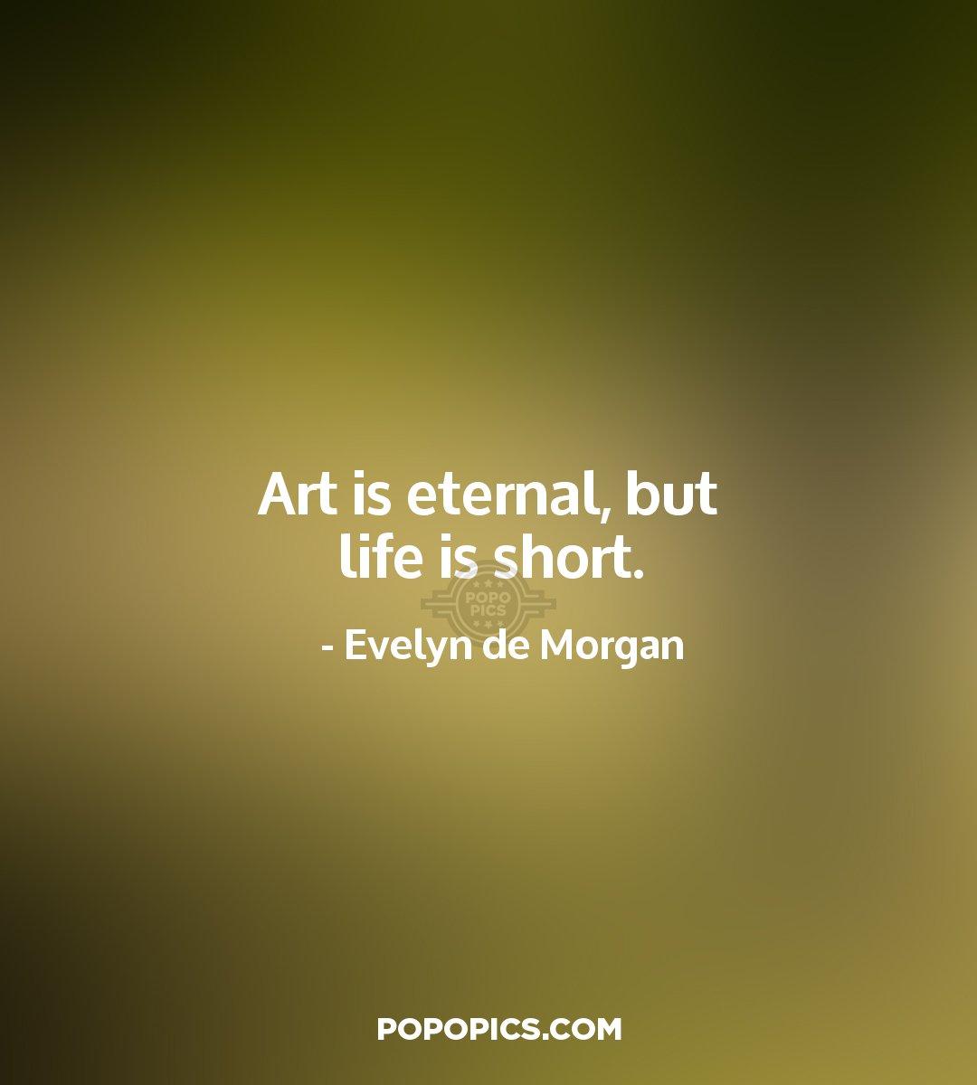 Art Is Eternal, But Life Is Short.