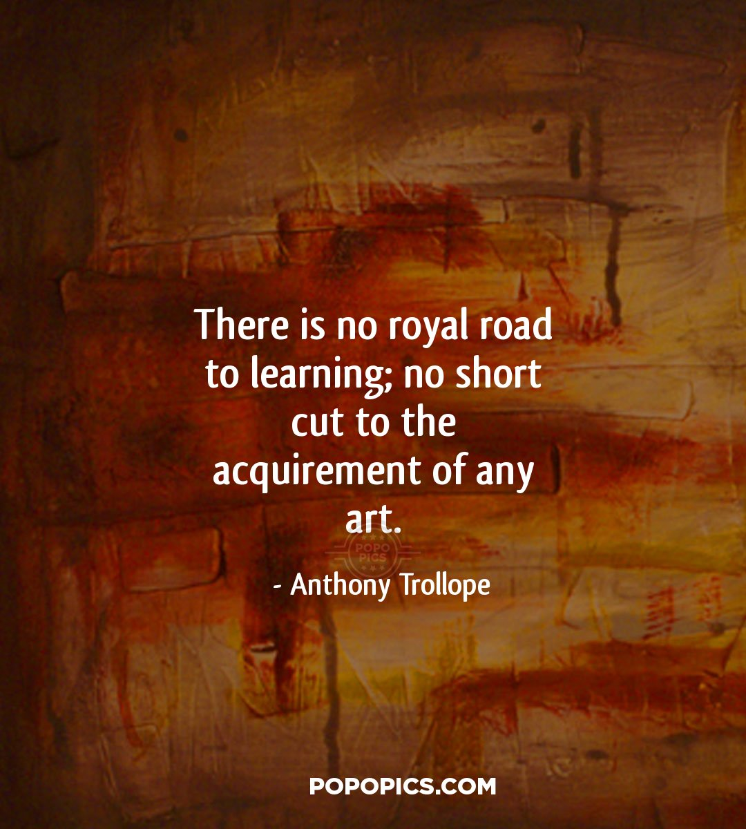 there is no royal road to learning Anthony trollope quotes - there is no royal road to learning no short cut to the  acquirement of any art.
