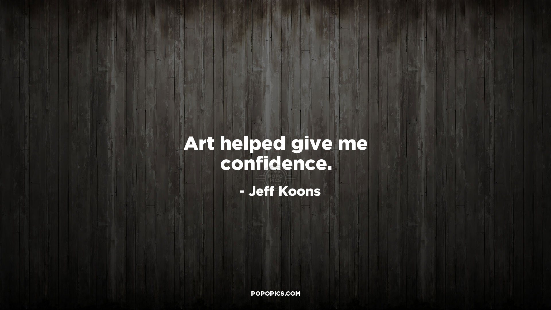 Art Helped Give Me Confidence Quotes By Jeff Koons Popopics