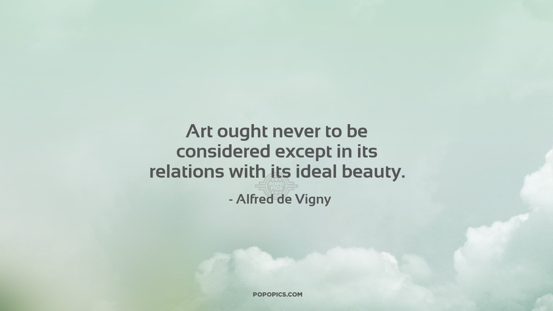 Alfred De Vigny Quotes 44 Wallpapers: Art Ought Never To Be Considered Except In Its...