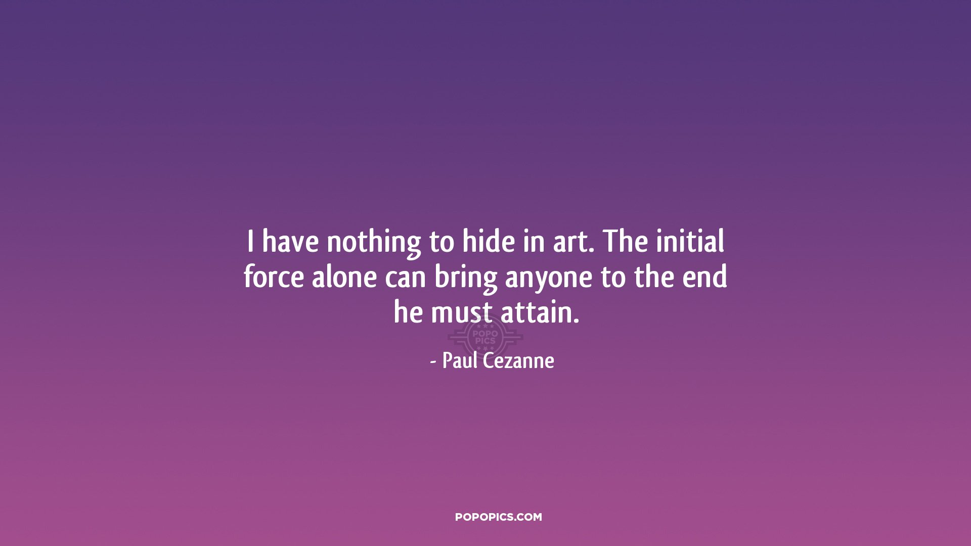 Nothing To Hide Quotes: I Have Nothing To Hide In Art. The Initial Force