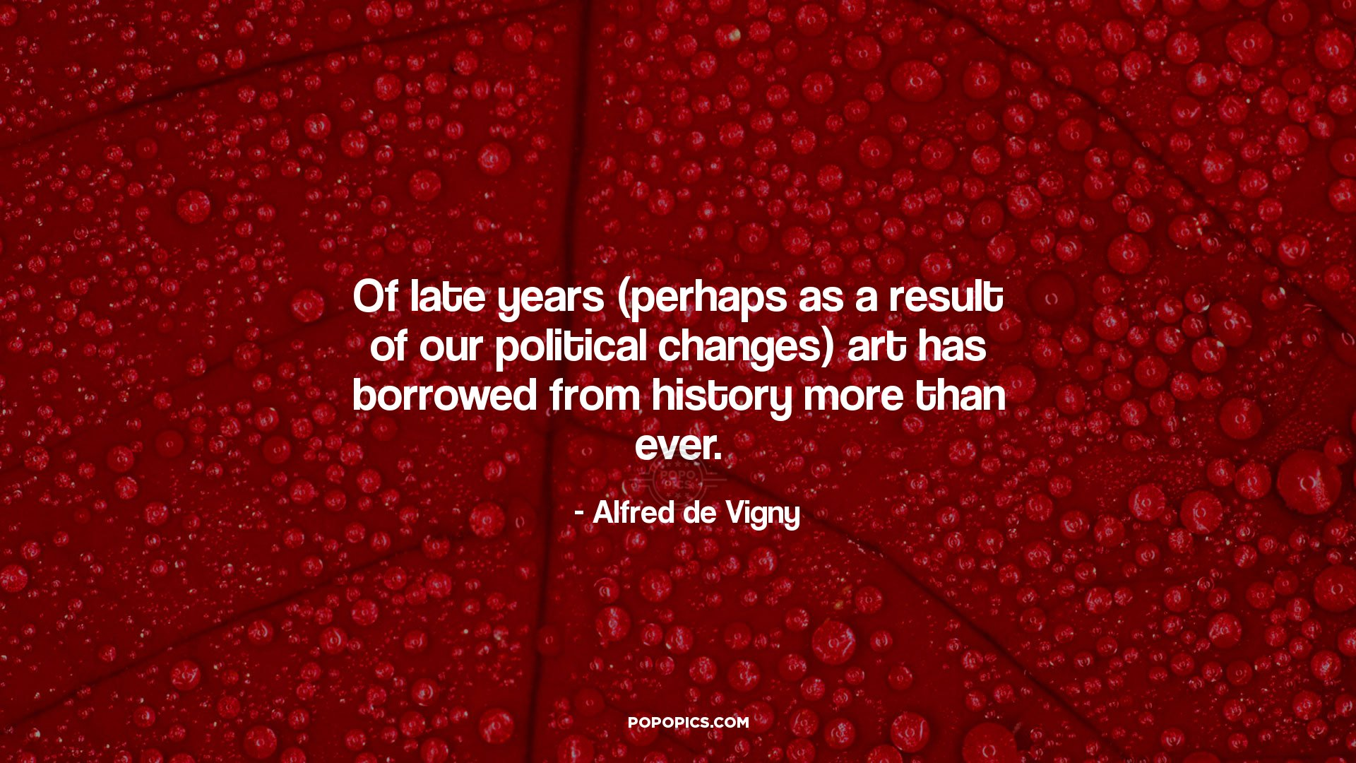 Alfred De Vigny Quotes 44 Wallpapers: Of Late Years (perhaps As A Result Of Our...