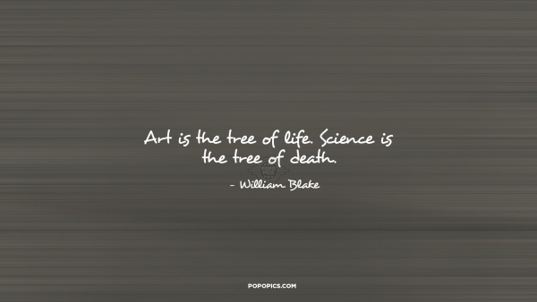 Art Is The Tree Of Life Science Is The Tree Of Quotes By Delectable Tree Of Life Quote