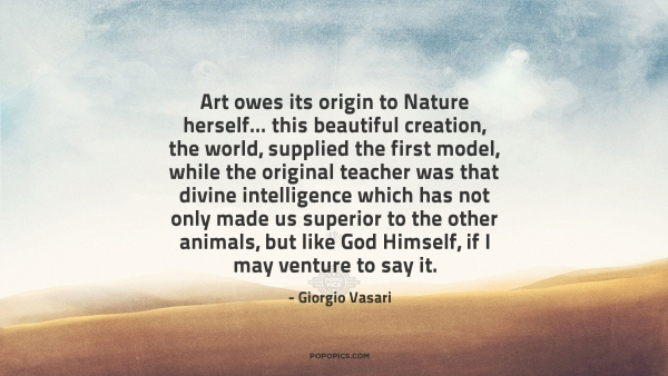 art owes its origin to nature herself this quotes by