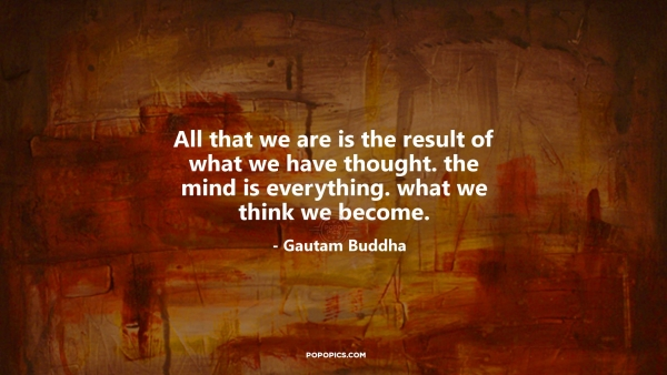 Buddha Quotes Is That We Are All of the Result