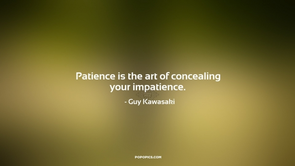 The Art of Impatience Is Concealing Your Patience