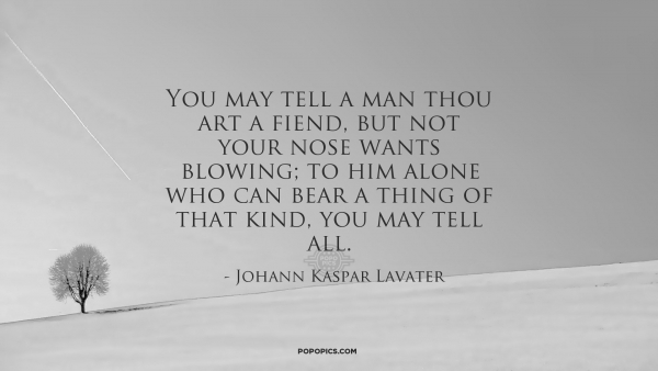 You may tell a man thou art a fiend, but not your... ~ Quotes by ...